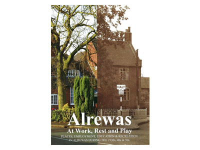 Alrewas at Work, Rest and Play